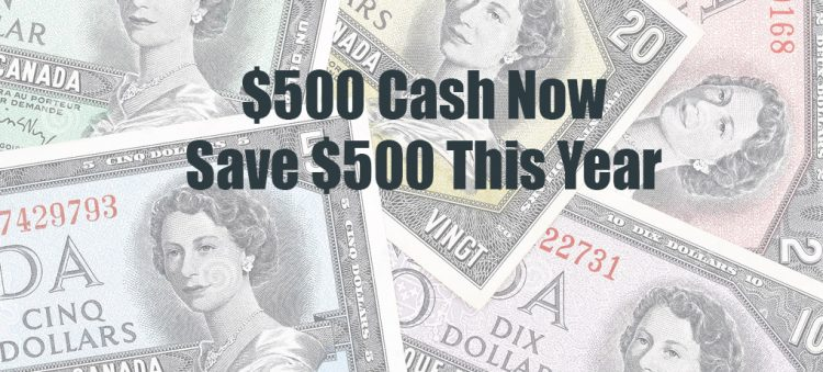 $500 Cash Now and Save $500 This Year